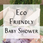 Throwing an Eco-friendly Baby Shower!