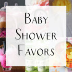 Baby Shower Favor Ideas that Guests would Love!
