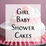 Baby Shower Cake Ideas for a Girl