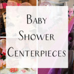 Best Baby Shower Centrepiece Ideas and Photos