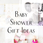 Tips on Buying the Right Baby Shower Gift
