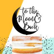 to-the-moon-and-back-cake-topper