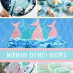 My Favorite Mermaid Themed Treat & Food Recipes
