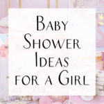 Baby Shower Ideas for a Girl