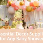 Essential Decor Supplies For Any Baby Shower