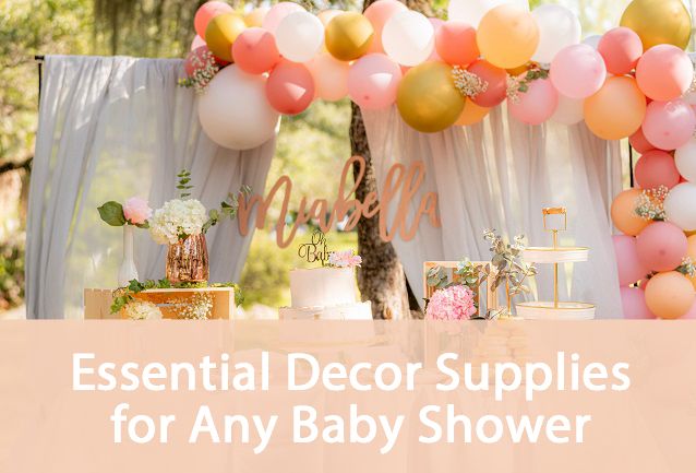 Essential Decor Supplies For Any Baby Showe partyr