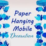DIY Paper Whale Hanging Mobile Decoration